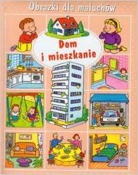 Dom i mieszkanie Obrazki dla maluchów: Belineau Nathalie Beaumont
