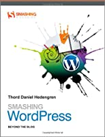 Smashing WordPress: Beyond the Blog Front Cover
