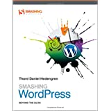 Smashing Wordpress: Beyond the Blog (Smashing Magazine Book Series)by Thord Daniel Hedengren