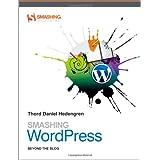 Smashing Wordpress: Beyond the Blog (Smashing Magazine Book Series)by Thord Daniel Hedengren