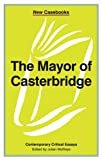 "The ""Mayor of Casterbridge"" (New Casebooks)"