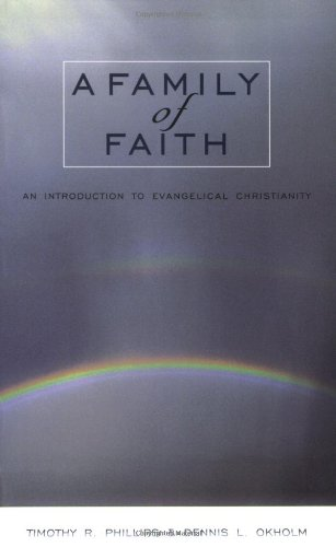 Family of Faith, A: An Introduction to Evangelical...