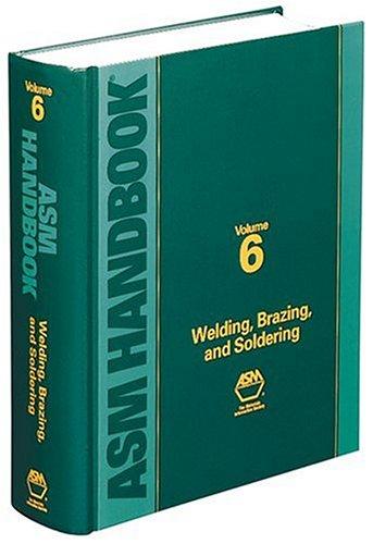 ASM Handbook: Volume 6: Welding, Brazing, and Soldering