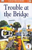 img - for Trouble at the Bridge (Lego Readers) book / textbook / text book