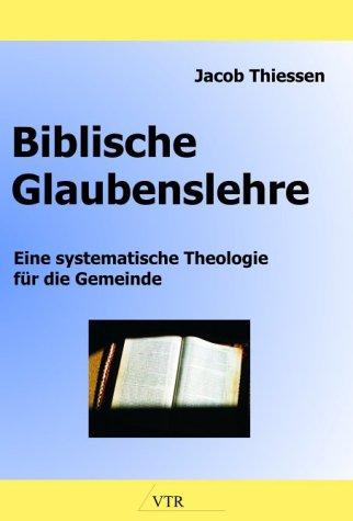 Biblische Glaubenslehre von Waldemar Penner