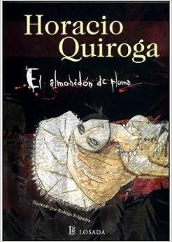 Almohadon De Plumas, El - Ilustrado: HORACIO QUIROGA: 9789500394031