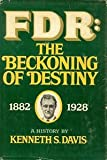 FDR: the beckoning of destiny,: 1882-1928; a history,