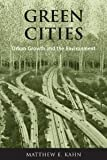 Green Cities: Urban Growth and the Environment [Paperback] [2006] Matthew E. Kahn