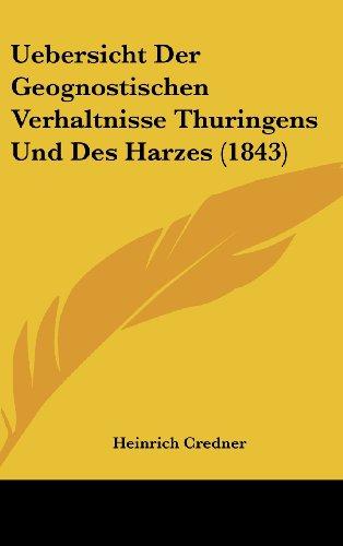 Uebersicht Der Geognostischen Verhaltnisse Thuringens Und Des Harzes (1843)