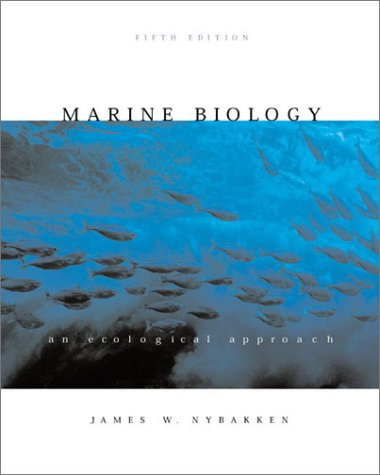 Marine Biology: An Ecological Approach (5th Edition), by James W. Nybakken