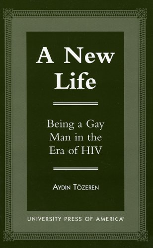 A New Life: Being a Gay Man in the Era of HIV