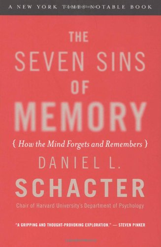 The Seven Sins of Memory: How the Mind Forgets and Remembers: Daniel L. Schacter: 0046442219198: Amazon.com: Books