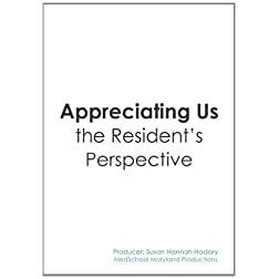 Appreciating Us: The Resident's Perspective