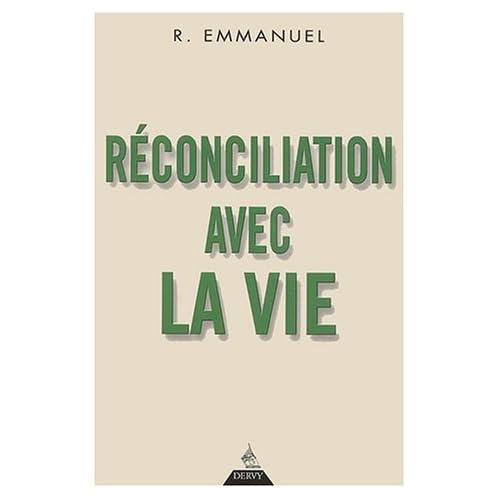 Réconciliation avec la vie R. Emmanuel