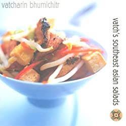 Vatch's Southeast Asian Salads: 100 Great Dishes to Cook at Home