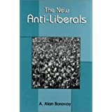 New Anti-Liberals (The)by A. Alan Borovoy