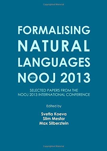 Formalising Natural Languages with NooJ 2013: Selected Papers from the NooJ 2013 International Conference, by Svetla Koeva
