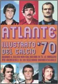 Sport: Atlante Illustrato Del Calcio '70 (Italian Edition
