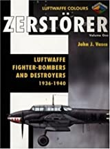 Zerstorer: Luftwaffe Fighter-Bombers and Destroyers 1936-1940