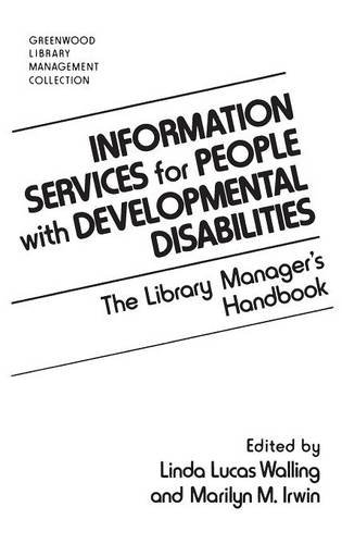 Information Services for People with Developmental Disabilities: The Library Manager's Handbook (The Greenwood Library M