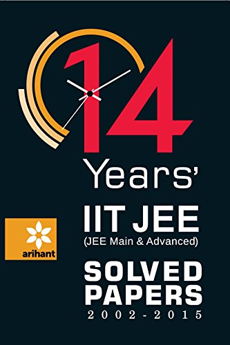14 Years' (2002-2015) IIT JEE (JEE Main & Advanced) Solved Papers