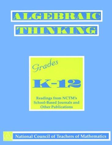 Algebraic Thinking, Grades K-12: Reading from Nctm's...