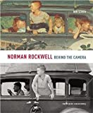 img - for Norman Rockwell: Behind the Camera [Hardcover] [2009] 1 Ed. Ron Schick book / textbook / text book