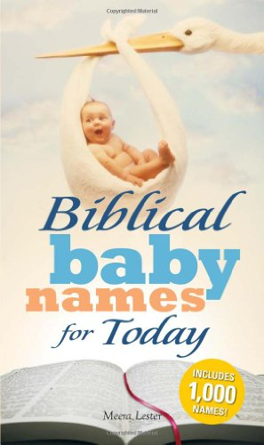 Biblical Baby Names for Today: The Inspiration you need to make the perfect choice for you baby!