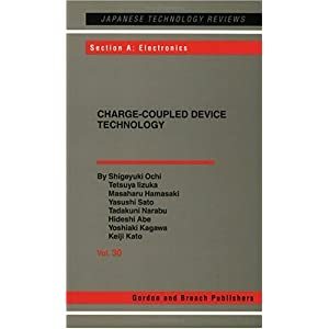 【クリックでお店のこの商品のページへ】Charge-Coupled Device Technology (Japanese Technology Reviews): S Ochi, T Lizuka, M Hamasaki, Y Sato, T Narabu, H Abe, Y Kagawa, K. Kato: 洋書