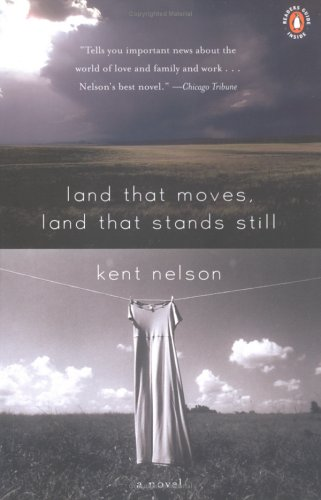 Land That Moves, Land That Stands Still, Kent Nelson