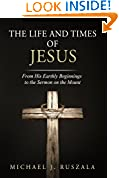 #1: The Life and Times of Jesus: From His Earthly Beginnings to the Sermon on the Mount (Part I)