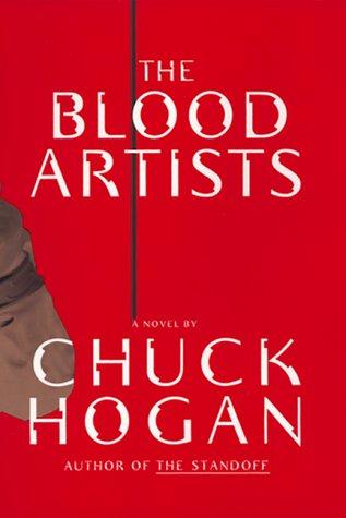 The Blood Artists: A Novel, Chuck Hogan