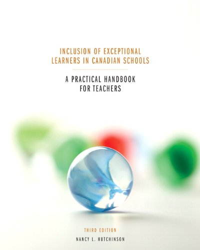 Inclusion of Exceptional Learners in Canadian Schools: A Practical Handbook for Teachers with MyEducationLab (3rd Edition)