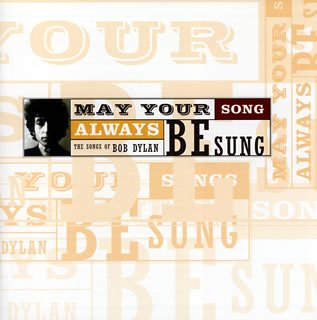 Bob Dylan - May Your Song Always Be Sung - Lyrics2You