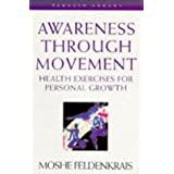 Awareness Through Movement (Arkana)by Moshe Feldenkrais