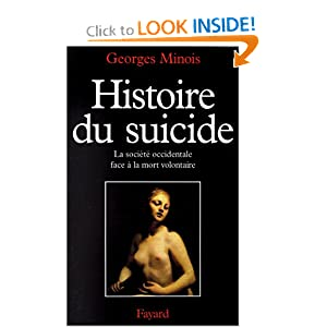 Histoire du suicide: La societe occidentale face a la mort volontaire (French Edition)