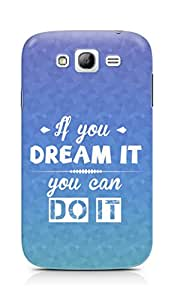 Amez If you can Dream it You can do it Back Cover For Samsung Galaxy Grand i9082