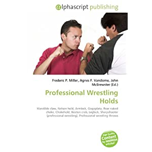 Professional Wrestling Holds: Amazon.co.uk: Books