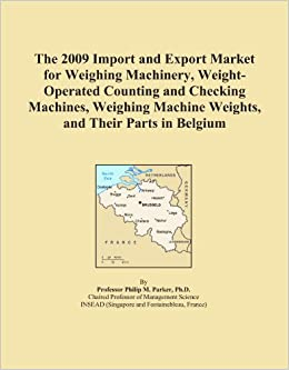 The 2009 Import and Export Market for Weighing Machinery, Weight Operated Counting and Checking Machines, Weighing Machine Weights, and Their Parts in available at Amazon for Rs.15447
