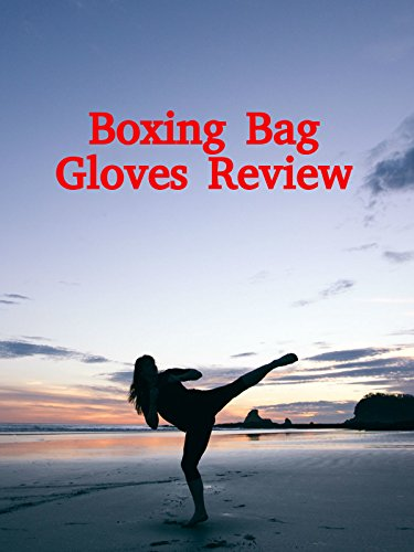 Review: Boxing Bag Gloves Review