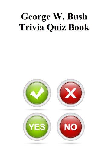 Trivia Quiz Book - George W. Bush Trivia Quiz Book