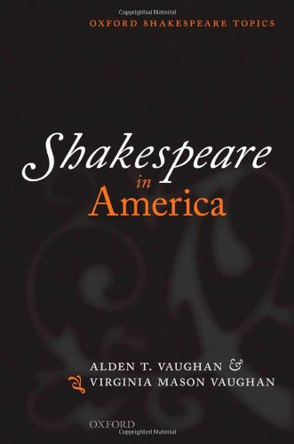 shakespeare in oxford:Shakespeare in America (Oxford Shakespeare Topics)