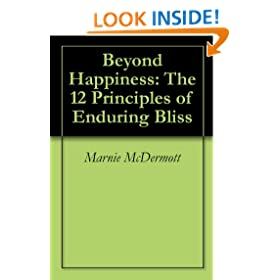 Beyond Happiness: The 12 Principles of Enduring Bliss