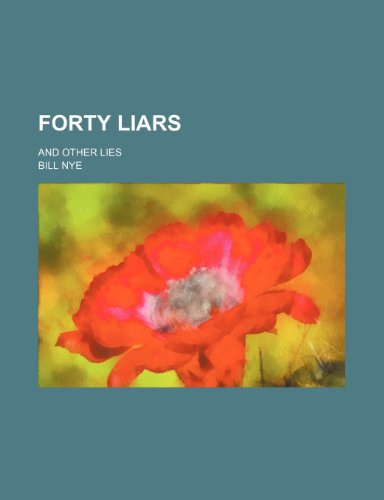 Forty Liars; And Other Lies