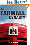 The Farmall Dynasty: A History Of Int...