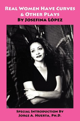 Real Women Have Curves & Other Plays, by Josefina Lopez