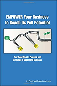 EMPOWER Your Business To Reach Its Full Potential: Your Road Map To Planning And Executing A Successful Business