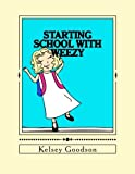 img - for Starting School with Weezy (The Wonderful World of Weezy) (Volume 1) book / textbook / text book