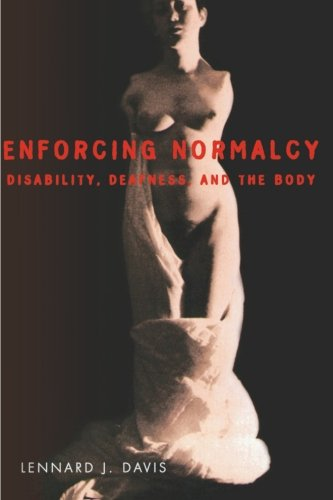Enforcing Normalcy: Disability, Deafness, and the Body PDF