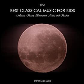 The Best Classical Music for Kids and Baby - Mozart, Bach ...